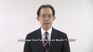 A Message from Fukushima on March 11, 2019